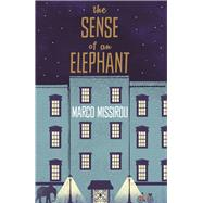 The Sense of an Elephant by Missiroli, Marco, 9781447241942