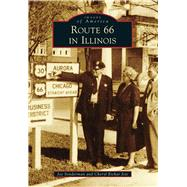 Route 66 in Illinois by Sonderman, Joe; Jett, Cheryl Eichar, 9781467111942