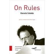 On Rules by Colombo, Gherardo; Zoni, Elisabetta; Foque, Rene, 9789462981942