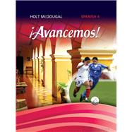 Avancemos : Student Edition Level 4 2013 by Holt Mcdougal, 9780547871943