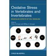 Oxidative Stress in Vertebrates and Invertebrates : Molecular Aspects of Cell Signaling