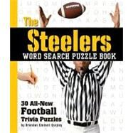 The Steelers Word Search Puzzle Book; 30 All New Football Trivia Puzzles by Cider Mill Press, 9781604331943