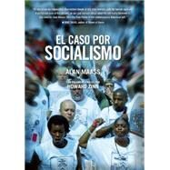 El argumento por Socialismo / The Case for Socialism by Maass, Alan; Rodriguez, Luiz C. E.; Cardenas, Mario (CON); Goring, Ruth (CON), 9781608461943