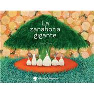 La zanahoria gigante / The Giant Carrot by Tone, Satoe, 9788494201943