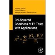 Chi-Squared Goodness of Fit Tests With Applications by Voinov, V.; Nikulin, M.; Balakrishnan, N., 9780123971944
