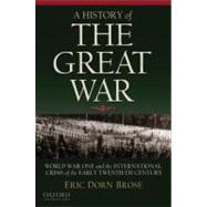 A History of the Great War World War One and the International Crisis of the Early Twentieth Century by Brose, Eric Dorn, 9780195181944
