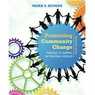 Promoting Community Change: Making It Happen in the Real World by Homan, Mark S., 9781305101944