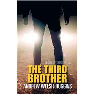 The Third Brother by Welsh-huggins, Andrew, 9780804011945