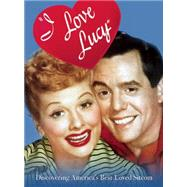 I Love Lucy by Nussbaum, Ben, 9781620081945