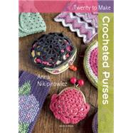 Crocheted Purses by Nikipirowicz, Anna, 9781782211945