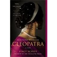 Cleopatra by Schiff, Stacy, 9780316001946