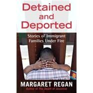 Detained and Deported by Regan, Margaret, 9780807071946