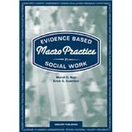 Evidence Based Macro Practice in Social Work by Murali D. Nair; Guerrero Erick, 9780911541946