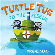 Turtle Tug to the Rescue by Slack, Michael; Slack, Michael, 9781627791946