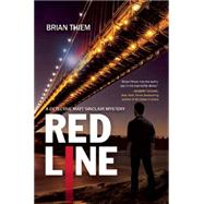 Red Line A Matt Sinclair Mystery by Thiem, Brian, 9781629531946