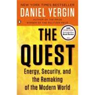 The Quest Energy, Security, and the Remaking of the Modern World by Yergin, Daniel, 9780143121947