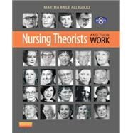 Nursing Theorists and Their Work, 8/E by Alligood, 9780323091947