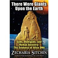 There Were Giants upon the Earth by Sitchin, Zecharia, 9781591431947