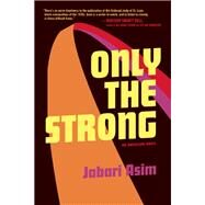 Only the Strong by Asim, Jabari, 9781932841947