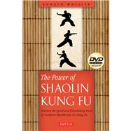 The Power of Shaolin Kung Fu: Harness the Speed and Devastating Force of Southern Shaolin Jow Ga Kung Fu by Wheeler, Ron, 9780804841948