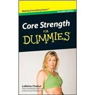 Core Strength For Dummies®, Portable Collection Edition by LaReine Chabut, 9780470591949