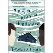 Another Kind of Hurricane by Smith, Tamara Ellis, 9780553511949