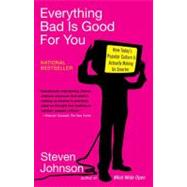 Everything Bad Is Good for You : How Today's Popular Culture Is Actually Making Us Smarter by Johnson, Steven, 9781594481949