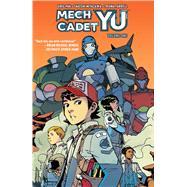 Mech Cadet Yu Vol. 1 by Pak, Greg; Miyazawa, Takeshi; Farrell, Triona, 9781684151950