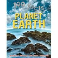 100 Facts - Planet Earth by Riley, Peter, 9781782091950