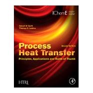 Process Heat Transfer : Principles, Applications and Rules of Thumb by Serth, Robert W.; Lestina, Thomas G., 9780123971951