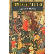Homosexualities by Murray, Stephen O., 9780226551951