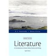 Literature An Introduction to Fiction, Poetry, Drama, and Writing, Compact Edition by Kennedy, X. J.; Gioia, Dana, 9780321971951