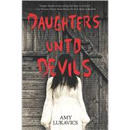 Daughters Unto Devils by Lukavics, Amy, 9780373211951