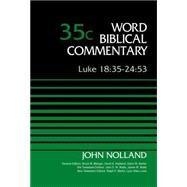 Luke 18:35-24:53 by Noland, John; Metzger, Bruce M.; Hubbard, David Allen; Barker, Glenn W.; Watts, John D. W., 9780310521952