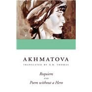 Requiem and Poem Without a Hero by Akhmatova, Anna, 9780804011952