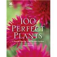 100 Perfect Plants by Akeroyd, Simon, 9781909881952