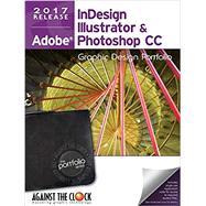 Graphic Design Portfolio CC 2017: Adobe InDesign Illustrator & Photoshop by Adobe, 9781936201952