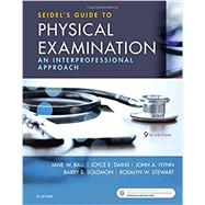 Seidel's Guide to Physical Examination by Ball, Jane W., R.N.; Dains, Joyce E., R.N.; Flynn, John A., M.D.; Solomon, Barry S., M.D.; Stewart, Rosalyn W., M.D., 9780323481953