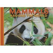 Mammals Around the World by Alderton, David, 9781625881953