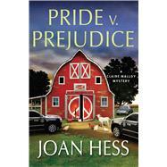 Pride v. Prejudice A Claire Malloy Mystery by Hess, Joan, 9781250011954