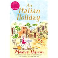 An Italian Holiday by Haran, Maeve, 9781447291954