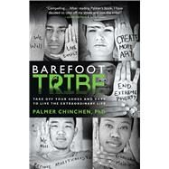 Barefoot Tribe Take Off Your Shoes and Dare to Live the Extraordinary Life by Chinchen, Palmer, 9781476761954
