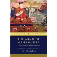 The Mind of Mahamudra: Advice from the Kagyu Masters by Roberts, Peter Alan, 9781614291954