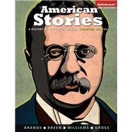 American Stories A History of the United States, Combined Volume with NEW MyHistoryLab  -- Access Card Package by Brands, H. W.; Breen, T. H.; Williams, R. Hal; Gross, Ariela J., 9780205961955