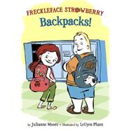Freckleface Strawberry: Backpacks! by Moore, Julianne; Pham, Leuyen, 9780385391955