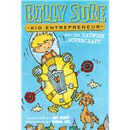 Billy Sure Kid Entrepreneur and the Haywire Hovercraft by Sharpe, Luke; Ross, Graham, 9781481461955