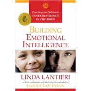 Building Emotional Intelligence by Lantieri, Linda; Goleman, Daniel, 9781622031955
