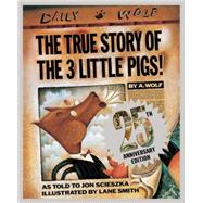 The True Story of the Three Little Pigs 25th Anniversary Edition by Scieszka, Jon; Smith, Lane, 9780451471956