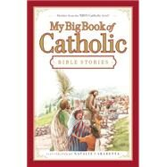 My Big Book of Catholic Bible Stories by Saxton, Heidi Hess, 9780718011956