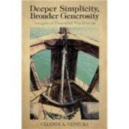 Deeper Simplicity, Broader Generosity by Ventura, Celeste A., 9780819231956